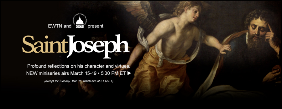 EWTN and GICM present Saint Joseph